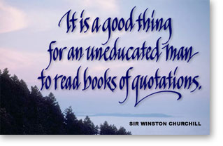 It is a good thing... Churchill - Inspirational quote, inspiring quote