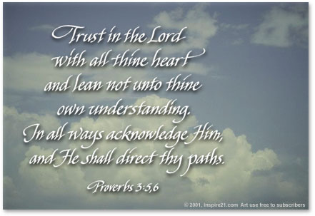 Trust in the Lord - Proverbs 3:5,6